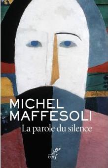 Michel Maffesoli Parole silence