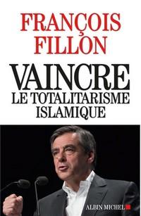 Francois Fillon Vaincre totalitarisme islamique