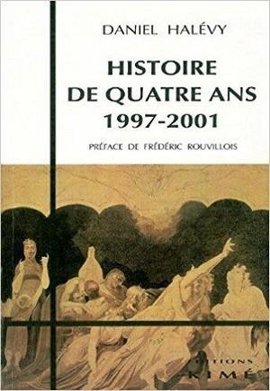 Daniel Halévy_Histoire Quatre Ans 1997-2001