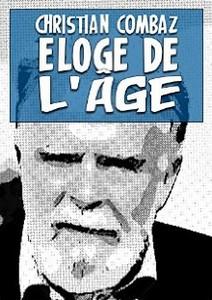 Éloge Âge Christian Combaz