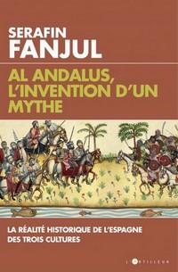 Serafin Fanjul Al Andalus Invention mythe