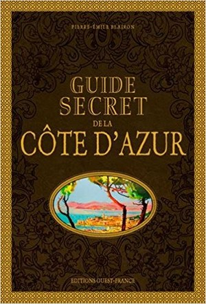 Pierre-Émile Blairon Guide secret Côte Azur