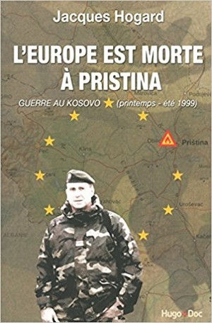 Jacques Hogard Europe morte Pristina
