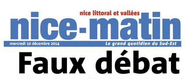 Nice-Matin 10 décembre 2014 titre Faux débat