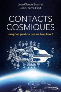 Jean-Claude Bourret - Jean-Pierre Petit - Contacts cosmiques