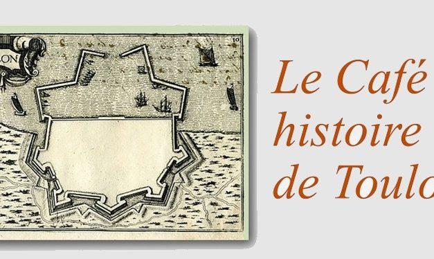 Le Café Histoire de Toulon vous invite