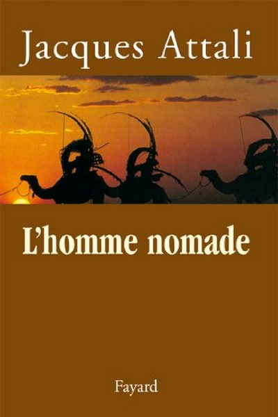 Jacques Attali - Homme nomade