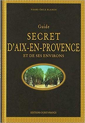 Pierre-Émile Blairon - Guide secret Aix-en-Provence