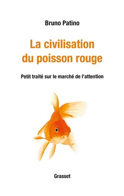 Bruno Patino - Civilisation poisson rouge