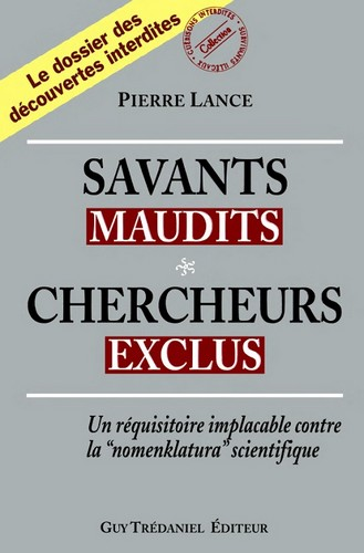 Pierre Lance - Savants maudits - Chercheurs exclus