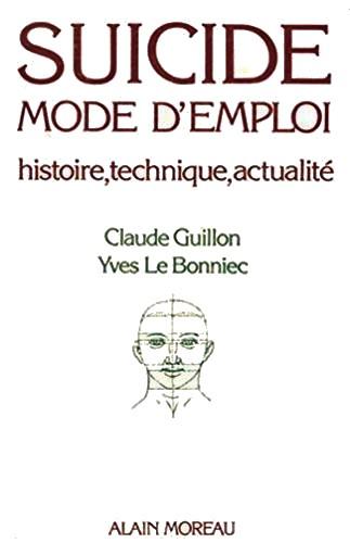 Suicide mode d'emploi - Claude Guillon - Yves Le Bonniec