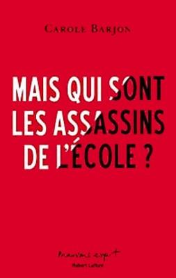 Carole Barjon - Qui sont assassins école