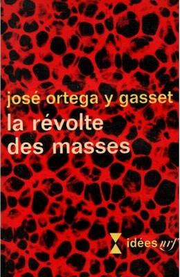 Ortega y Gasset - La Révolte des masses