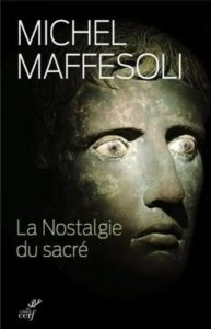 Michel Maffesoli - Nostalgie sacré