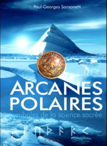 Paul-Georges Sansonetti - Arcanes polaires