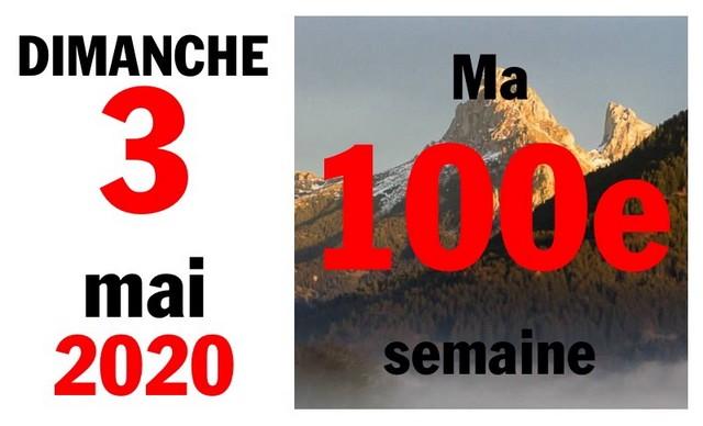 Semaine 3 mai 2020 - 100e