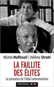 Michel Maffesoli - Hélène Strohl - La faillite des élites
