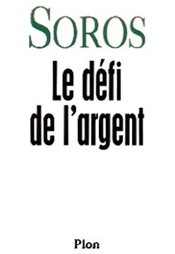 George Soros - Défi argent - livre