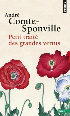 André Compte-Sponville - Petit traité Grandes vertus