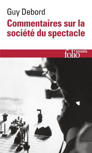 Guy Debord - Commentaires société spectacle