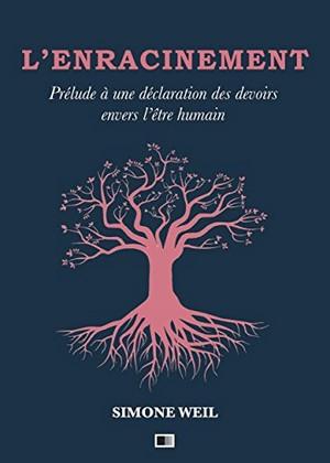 Simone Weil - Enracinement