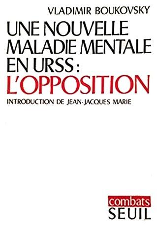 Livre Vladimir Boukovsky - Nouvelel maladie mentale URSS Opposition