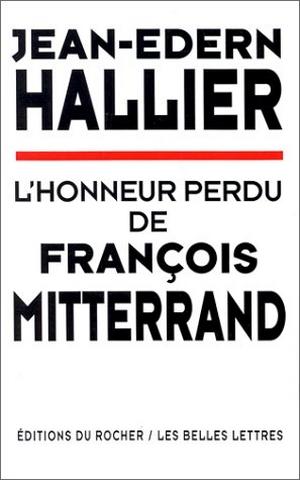 Jean-Edern Hallier - Honneur perdu Mitterrand