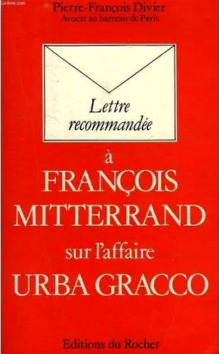 Lettre recommandée à François Mitterrand Affaire Urba Graco