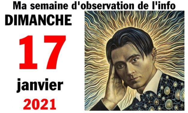 Ma semaine d'observation de l'info (17 janvier 2021)
