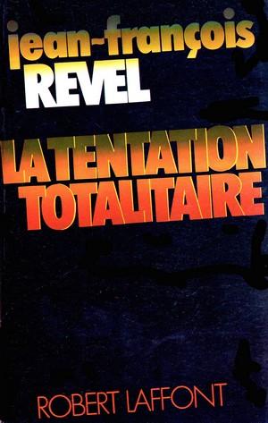 Jean-François Revel - La tentation totalitaire