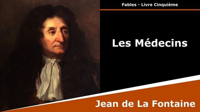 Jean de La Fontaine - Les médecins