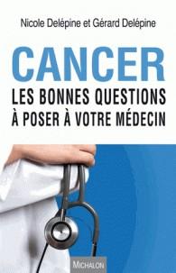 Nicole Delépine - Gérard Delépine - Cancer bonnes questions poser emdecin