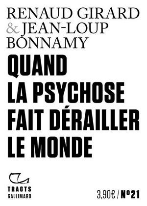 Quand-la-psychose-fait-derailler-le-monde - Renaud Girard - Jean-Loup Bonnamy